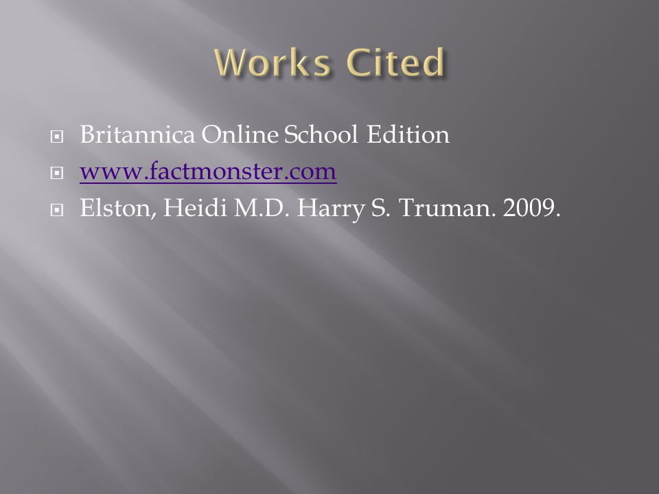  Britannica Online School Edition  www.factmonster.com www.factmonster.com  Elston, Heidi M.D.