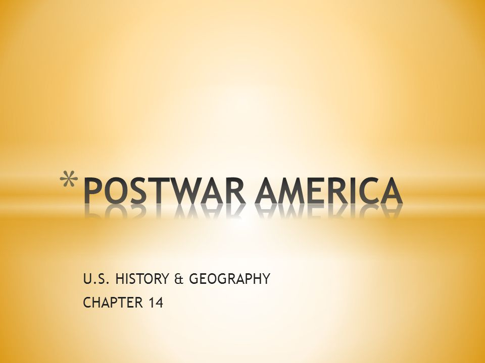 U.S. HISTORY & GEOGRAPHY CHAPTER 14