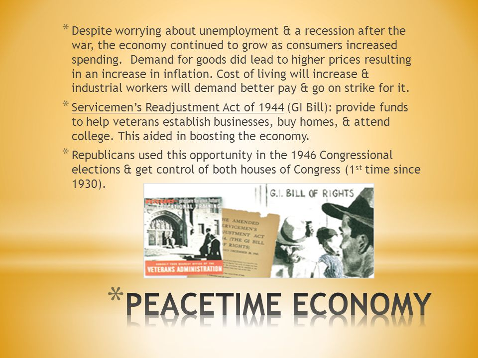 * Despite worrying about unemployment & a recession after the war, the economy continued to grow as consumers increased spending. Demand for goods did