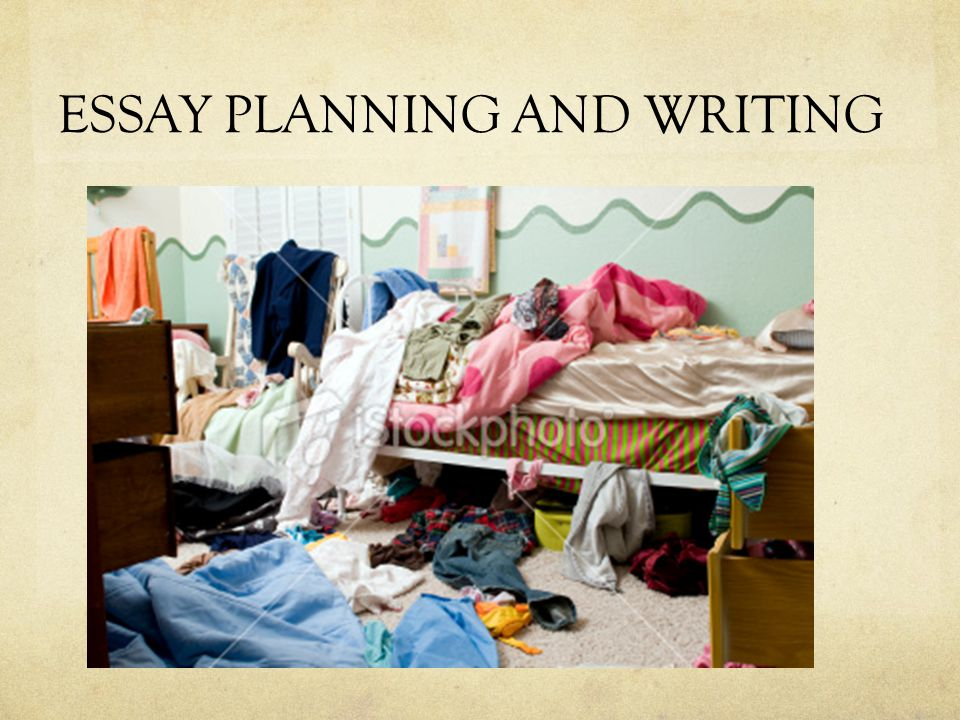 PLANNING IS ESSENTIAL TO A WELL STRUCTURED ESSAY To not plan is to disadvantage yourself from the outset.