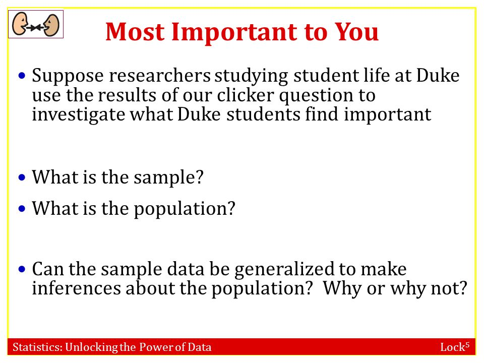 Statistics: Unlocking the Power of Data Lock 5 Most Important to You Which of the following is most important to you.