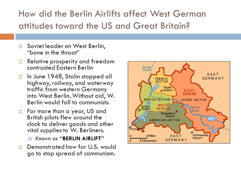 How did the Berlin Airlifts affect West German attitudes toward the US and Great Britain.