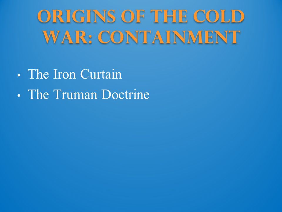 Review Origins of the Cold War Focus Question: What series of events and ideological conflicts prompted the Cold War.