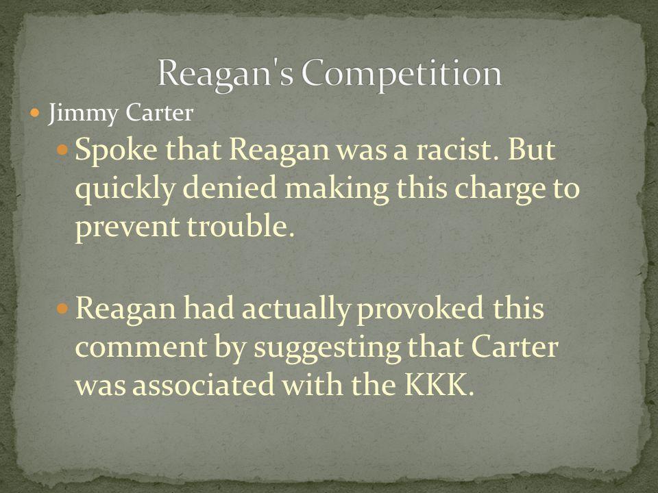 Jimmy Carter Spoke that Reagan was a racist.