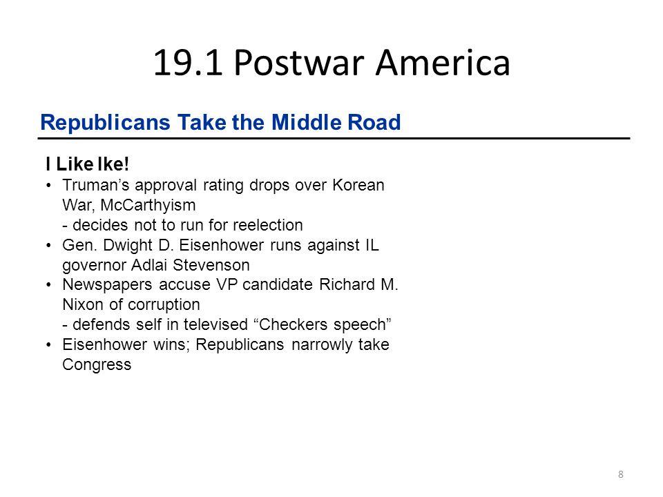 19.1 Postwar America 9 Republicans Take the Middle Road cont.