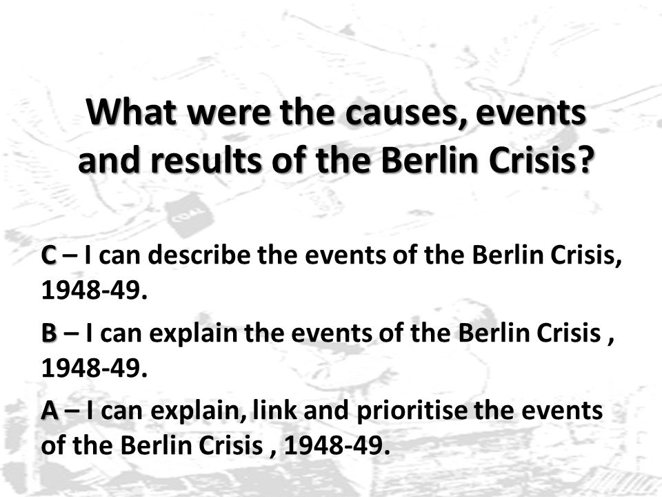 What were the causes, events and results of the Berlin Crisis.