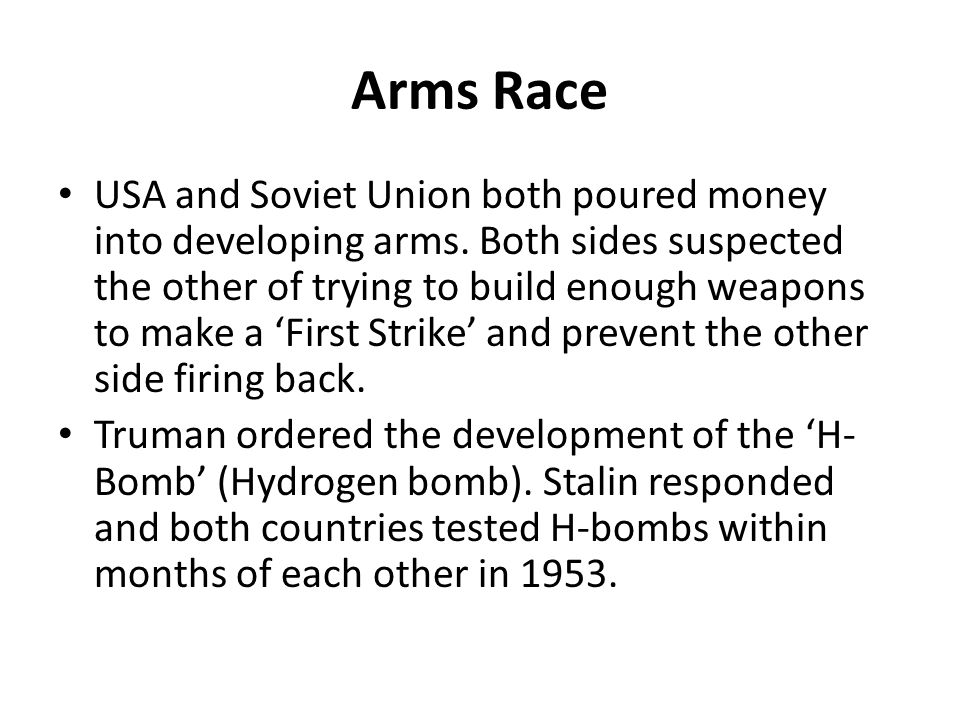 Arms Race USA and Soviet Union both poured money into developing arms.
