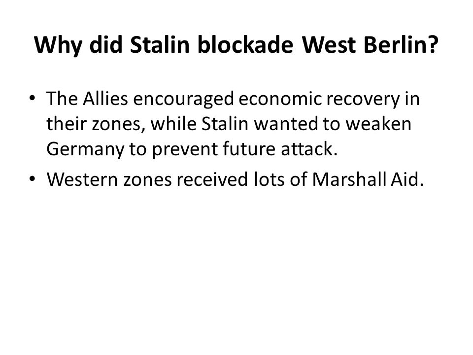 Why did Stalin blockade West Berlin.