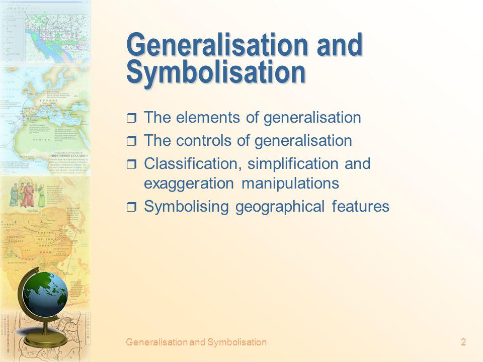 Copyright, 1998-2013 © Qiming Zhou GEOG1150. Cartography Generalisation and Symbolisation