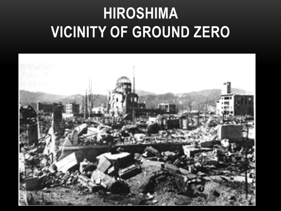 HIROSHIMA VICINITY OF GROUND ZERO