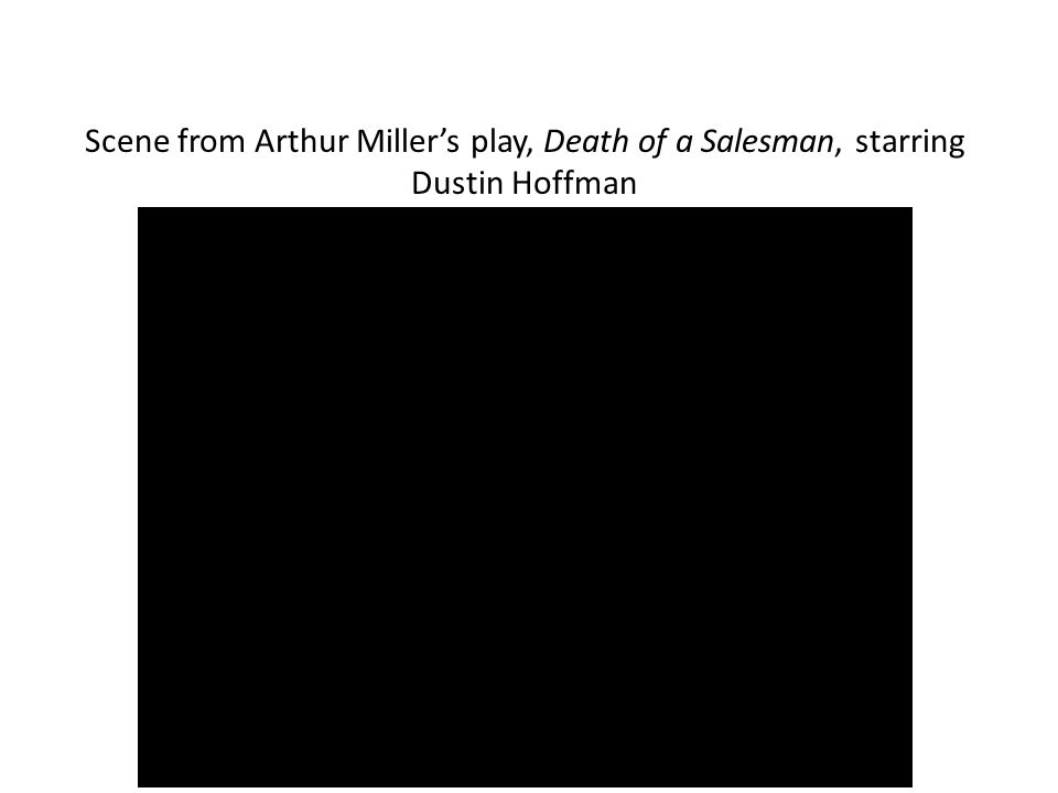 Scene from Arthur Miller's play, Death of a Salesman, starring Dustin Hoffman