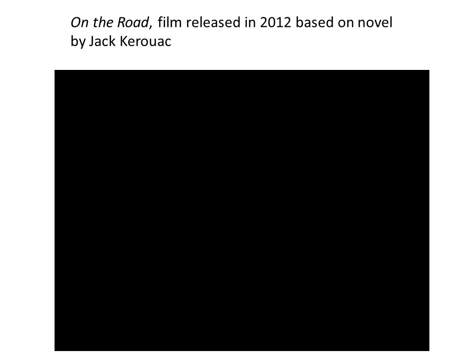 On the Road, film released in 2012 based on novel by Jack Kerouac