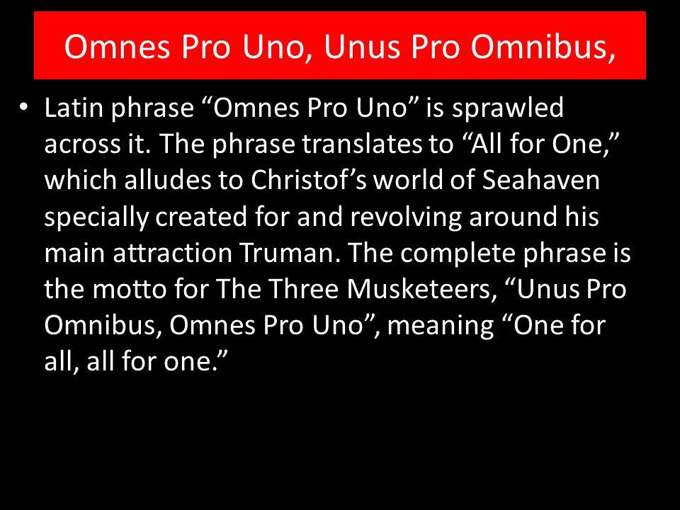 Omnes Pro Uno, Unus Pro Omnibus, Latin phrase Omnes Pro Uno is sprawled across it.