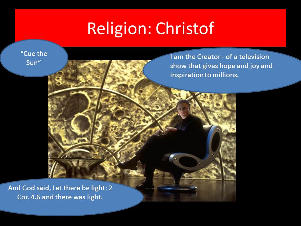 Religion: Christof Cue the Sun And God said, Let there be light: 2 Cor.