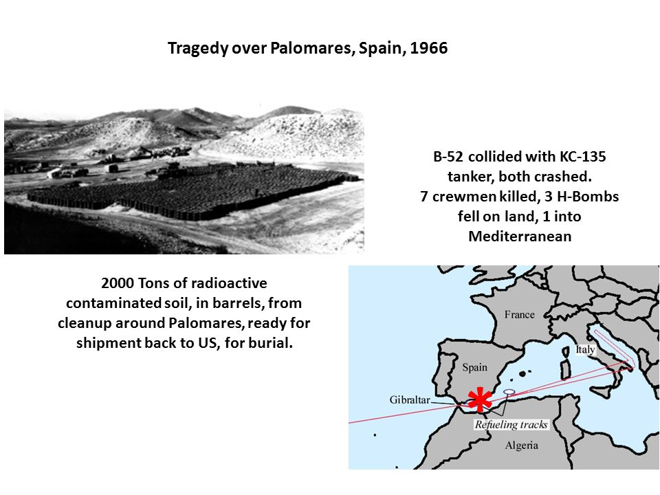 Tragedy over Palomares, Spain, 1966 2000 Tons of radioactive contaminated soil, in barrels, from cleanup around Palomares, ready for shipment back to US, for burial.