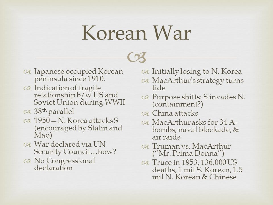  Korean War  Japanese occupied Korean peninsula since 1910.