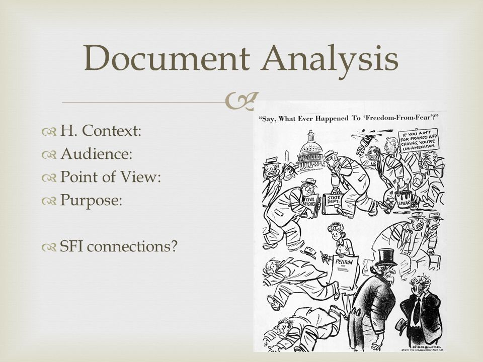  Document Analysis  H. Context:  Audience:  Point of View:  Purpose:  SFI connections?