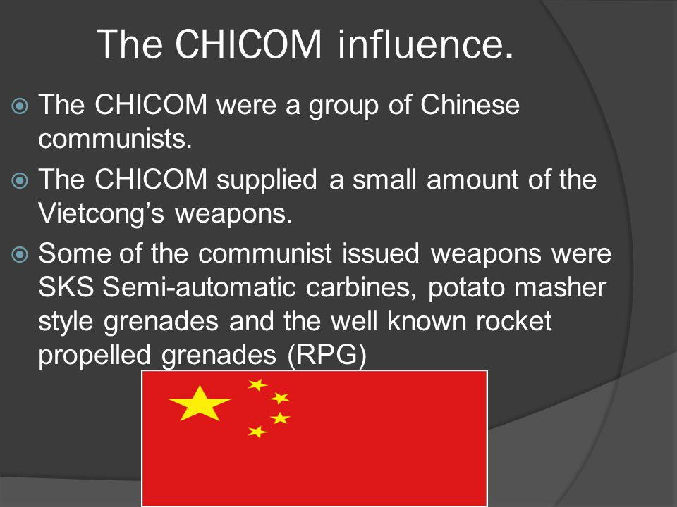 The CHICOM influence.  The CHICOM were a group of Chinese communists.