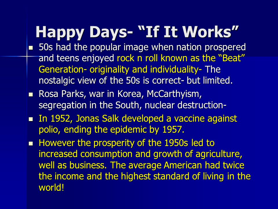 "Happy Days- ""If It Works"" 50s had the popular image when nation prospered and teens enjoyed rock n roll known as the ""Beat"" Generation- originality an"