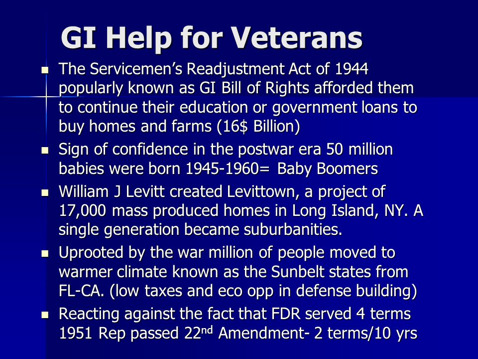 GI Help for Veterans The Servicemen's Readjustment Act of 1944 popularly known as GI Bill of Rights afforded them to continue their education or gover
