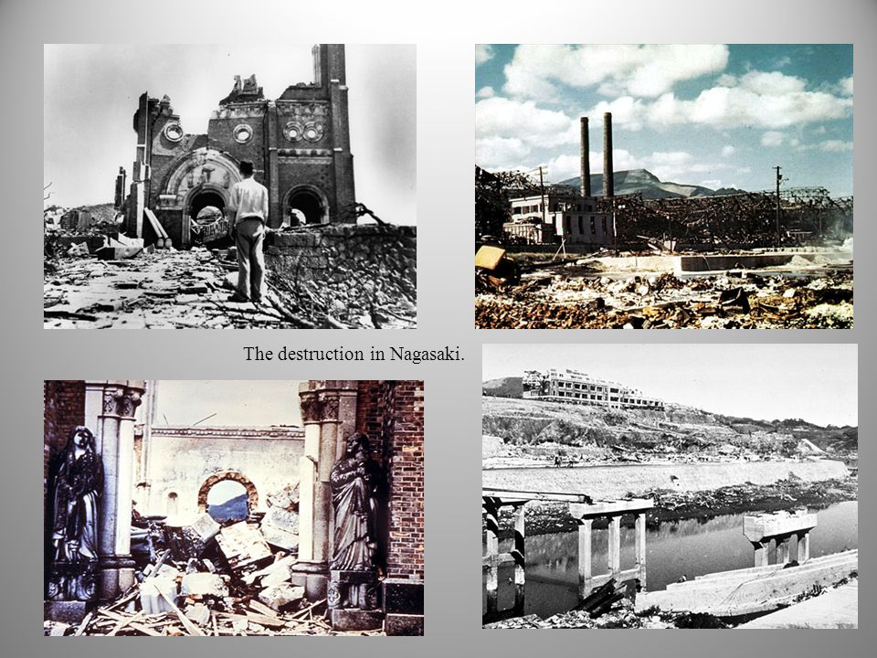 The destruction in Nagasaki.