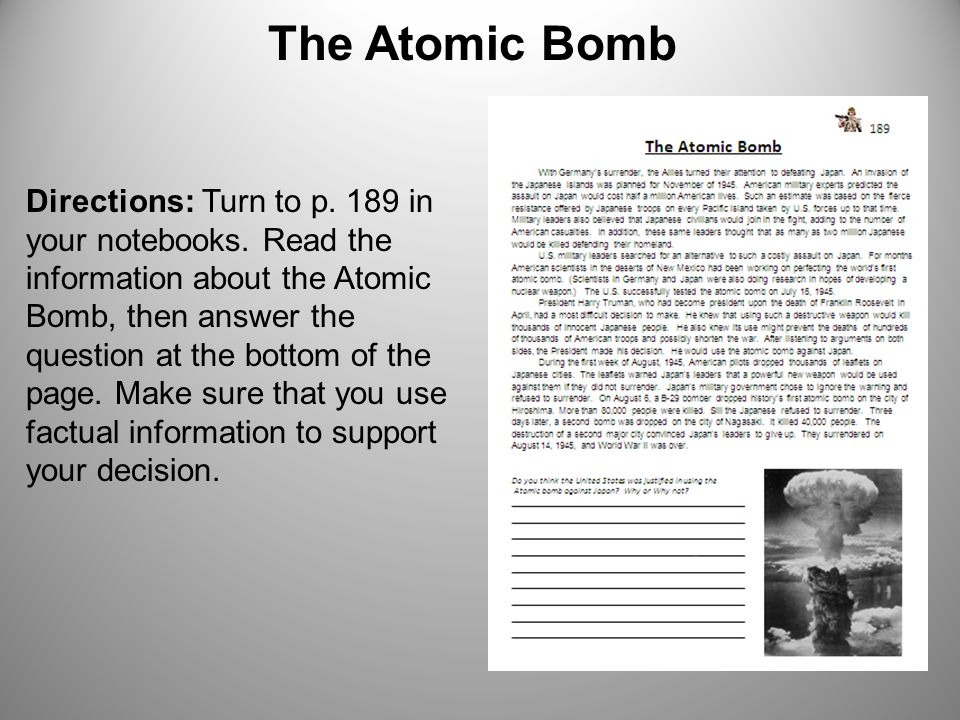 The Atomic Bomb Directions: Turn to p. 189 in your notebooks.