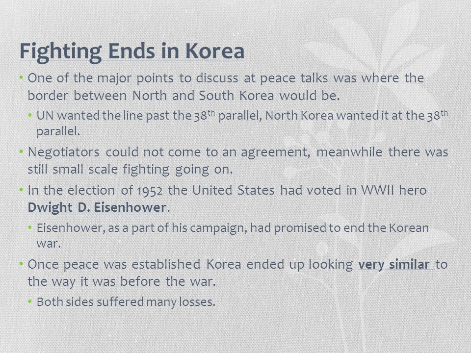 Fighting Ends in Korea One of the major points to discuss at peace talks was where the border between North and South Korea would be. UN wanted the li
