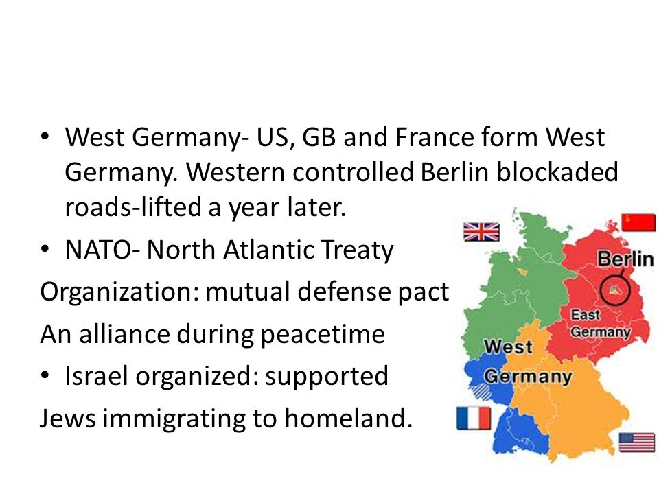 West Germany- US, GB and France form West Germany.