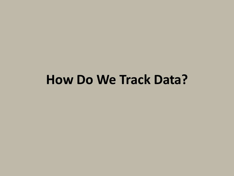 How Do We Track Data