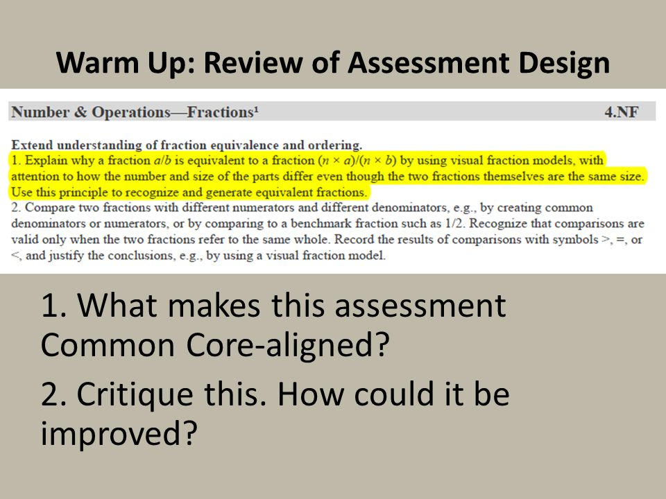 Warm Up: Review of Assessment Design 1. What makes this assessment Common Core-aligned.