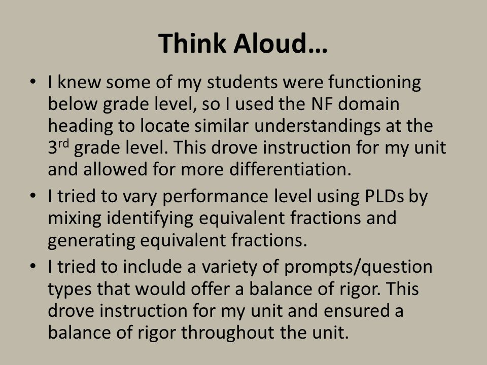 Think Aloud… I knew some of my students were functioning below grade level, so I used the NF domain heading to locate similar understandings at the 3