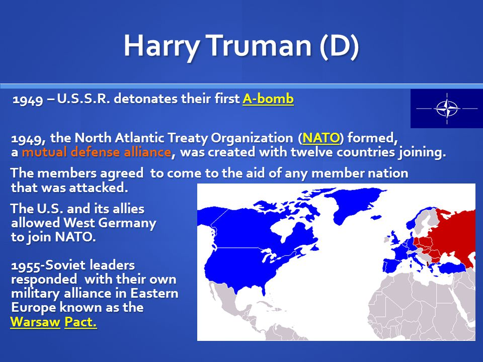 Harry Truman (D) 1948 – U.S.S.R. cuts off supply route to W. Berlin and U.S. responds with an airlift Soviets closed all traffic to West Berlin, hopin