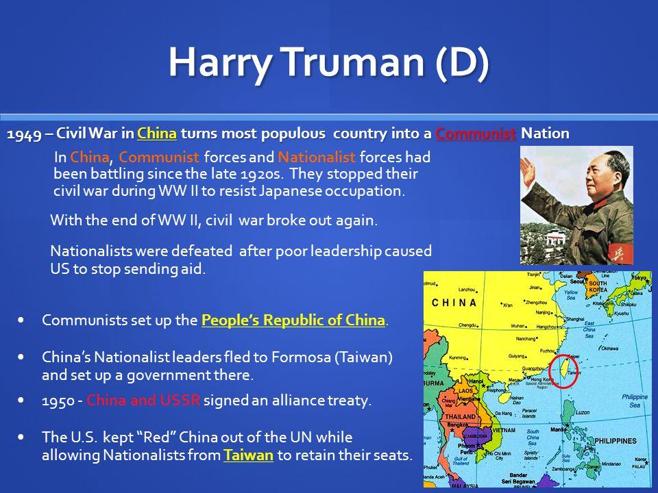 Harry Truman (D) 1949 – U.S.S.R.detonates their first A-bomb 1949 – U.S.S.R.