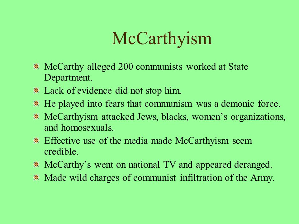 McCarthyism McCarthy alleged 200 communists worked at State Department.