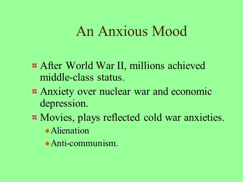An Anxious Mood After World War II, millions achieved middle-class status.