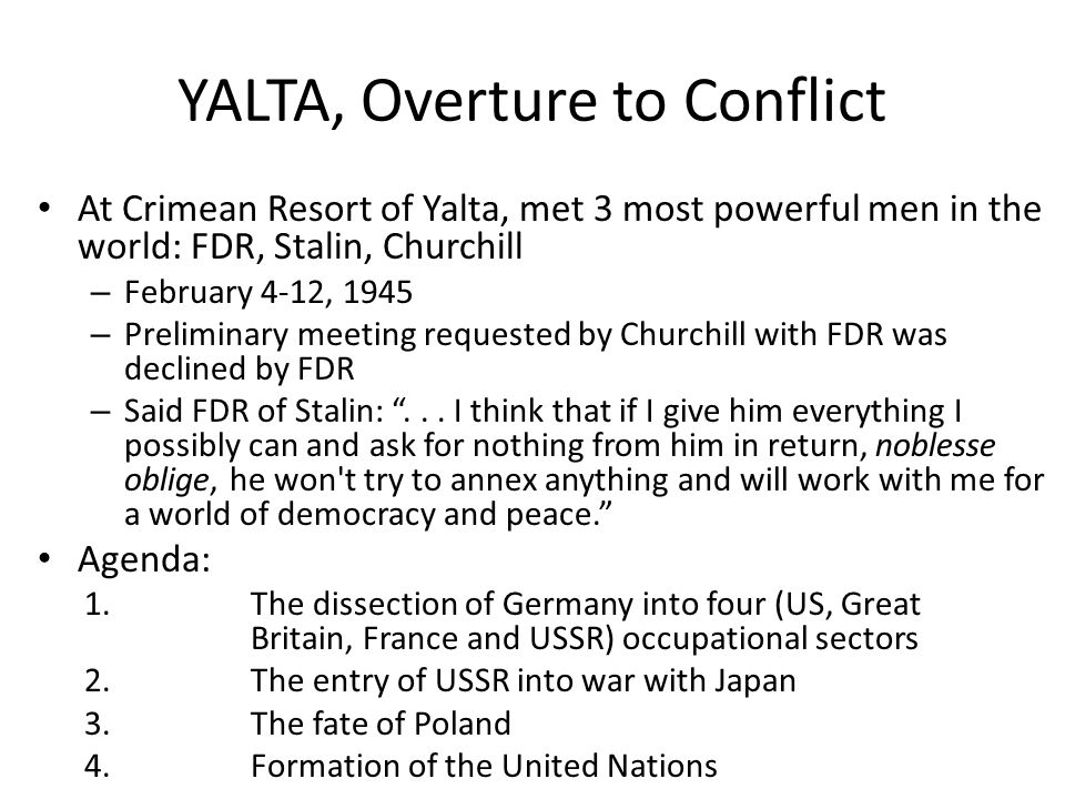 YALTA, Overture to Conflict At Crimean Resort of Yalta, met 3 most powerful men in the world: FDR, Stalin, Churchill – February 4-12, 1945 – Prelimina