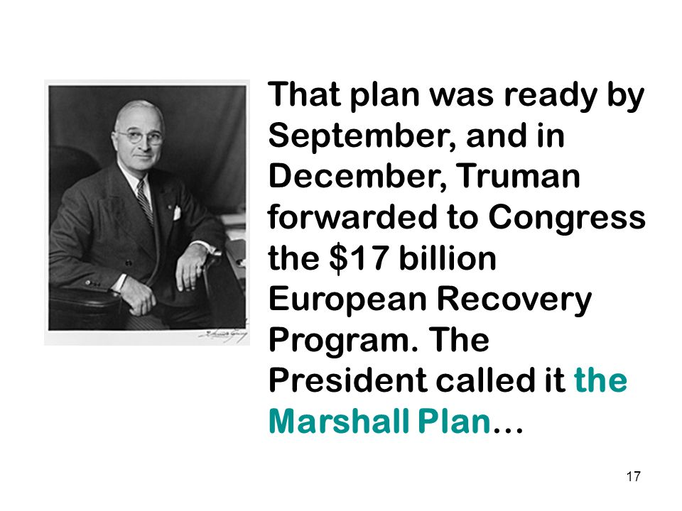 16 In a speech at Harvard University on June 5, 1947, Marshall said the U.S. would support the nations of Europe if they could put together a comprehe
