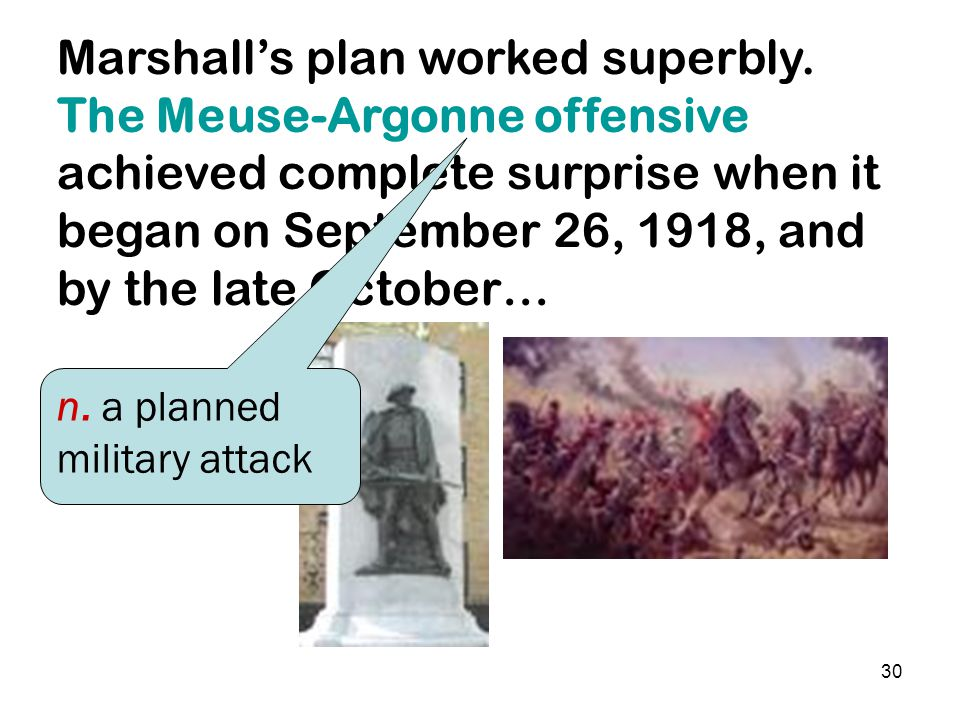 29 Marshall knew everything there was to know about moving men and material from point A to Point B for battle. He was entrusted with the complex plan