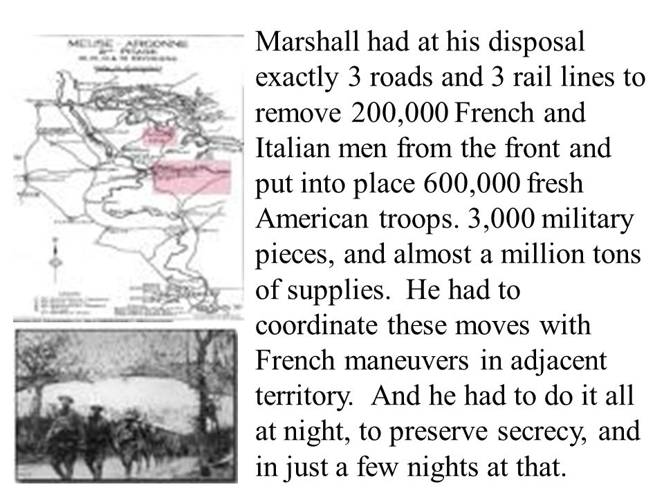 30 Marshall's plan worked superbly. The Meuse-Argonne offensive achieved complete surprise when it began on September 26, 1918, and by the late Octobe