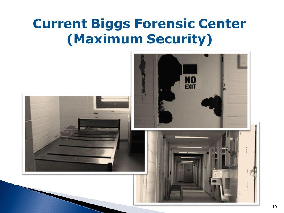 10 Current Biggs Forensic Center (Maximum Security)