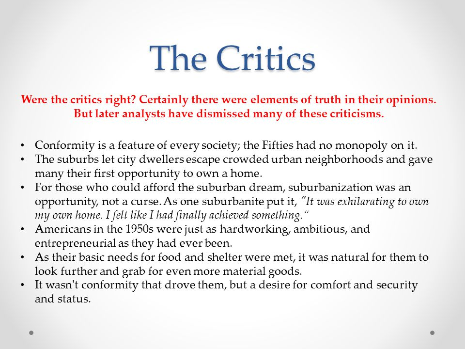 The Critics Conformity is a feature of every society; the Fifties had no monopoly on it.
