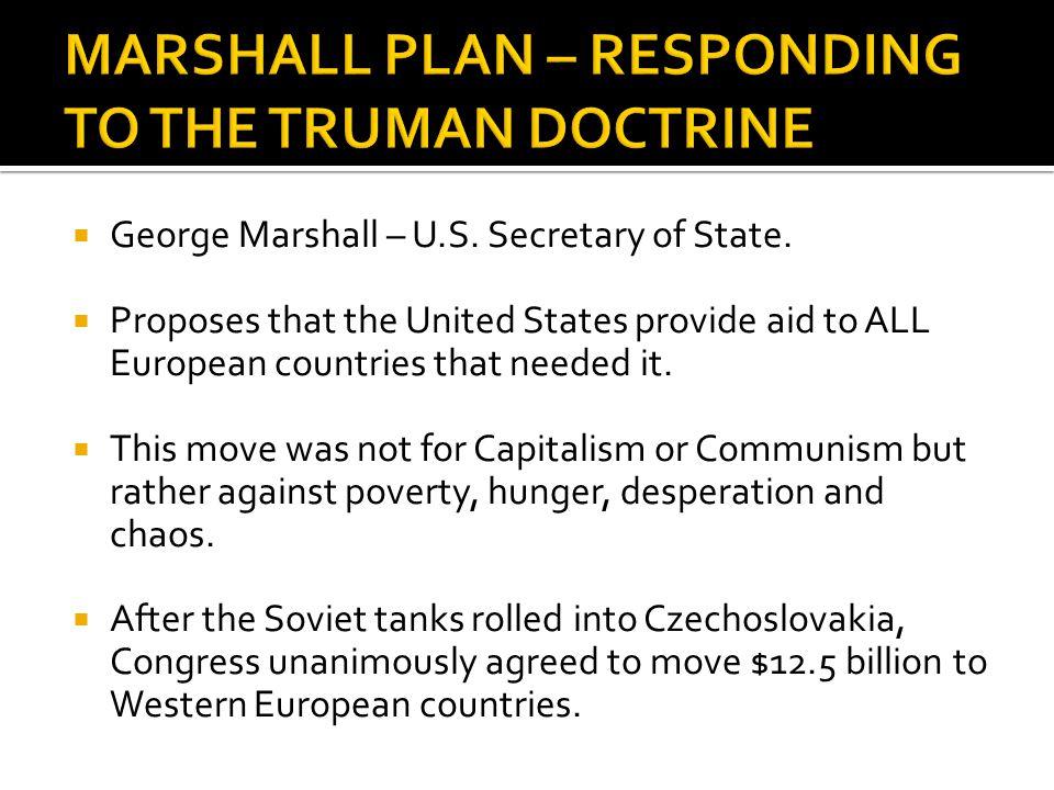  George Marshall – U.S. Secretary of State.