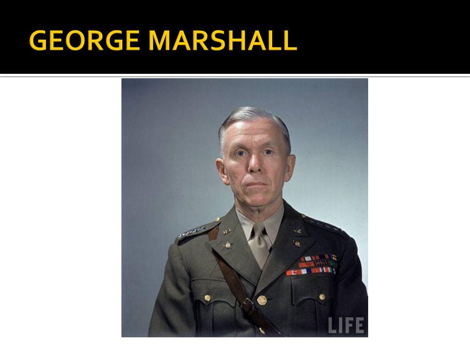  George Marshall – U.S.Secretary of State.