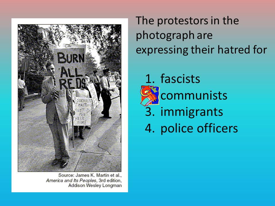 The protestors in the photograph are expressing their hatred for 1.fascists 2.communists 3.immigrants 4.police officers