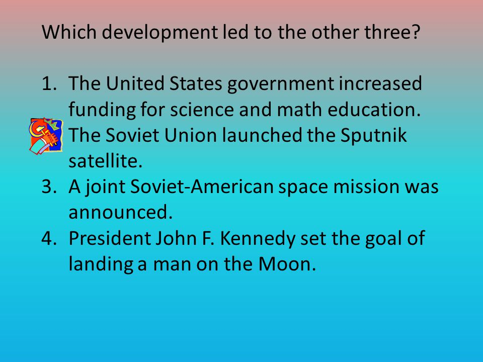 Which development led to the other three.