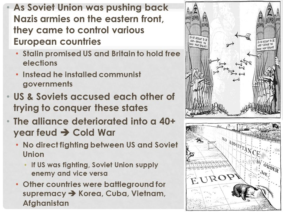 As Soviet Union was pushing back Nazis armies on the eastern front, they came to control various European countries Stalin promised US and Britain to