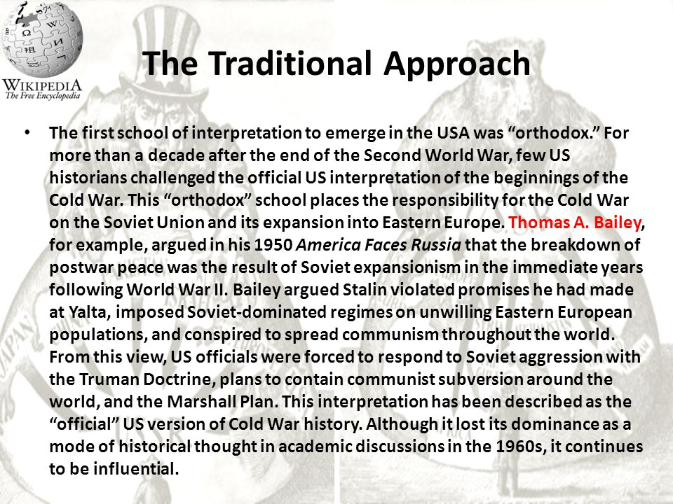 "The Traditional Approach The first school of interpretation to emerge in the USA was ""orthodox."" For more than a decade after the end of the Second Wo"