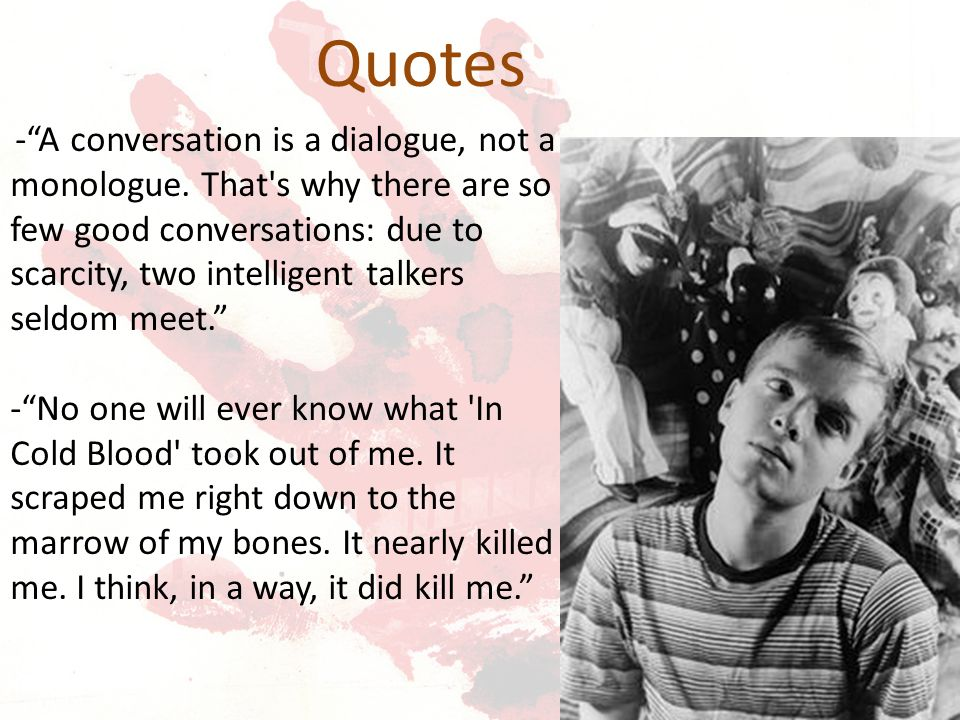 - A conversation is a dialogue, not a monologue.