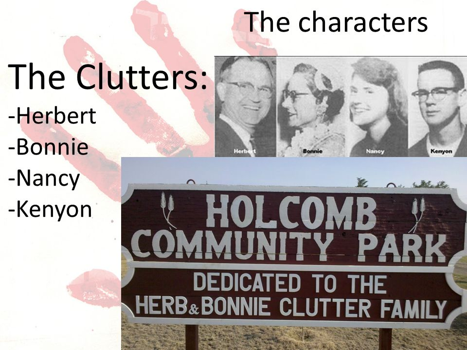 The characters The Clutters: -Herbert -Bonnie -Nancy -Kenyon