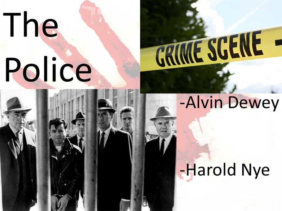 The Police -Alvin Dewey -Harold Nye